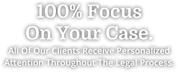 !00% Focus On Your Case